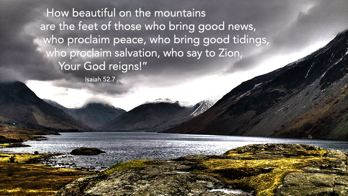 Beautiful on the mountains - Isaiah 52.7