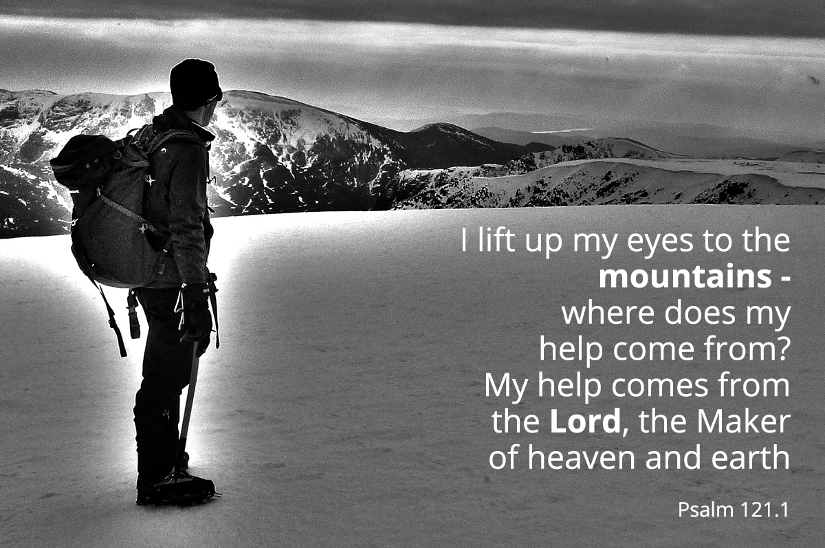 I lift my eyes to the mountains - Psalm 121.1